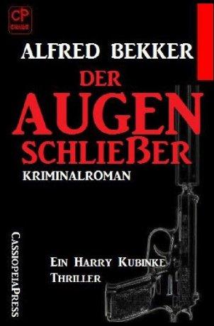 Der Augenschließer: Ein Harry Kubinke Thriller