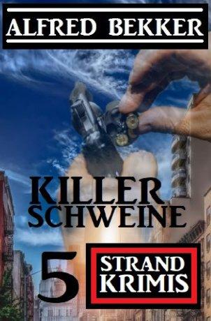 Killerschweine: 5 Strand Krimis