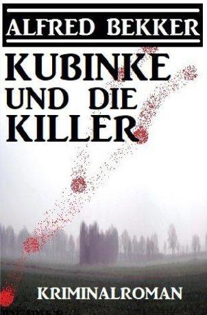 Kubinke und die Killer: Kriminalroman
