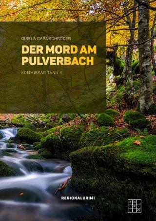Der Mord am Pulverbach
