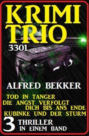 Krimi Trio 3301 - Drei Thriller in einem Band