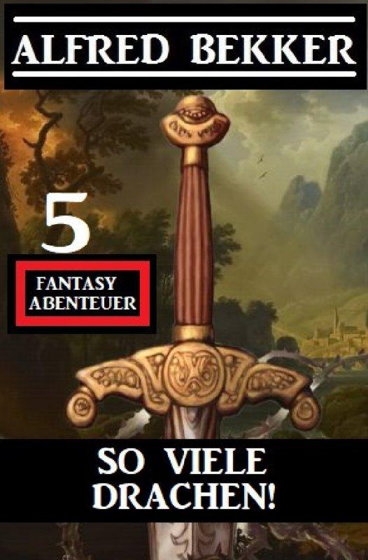So viele Drachen! 5 Fantasy Abenteuer