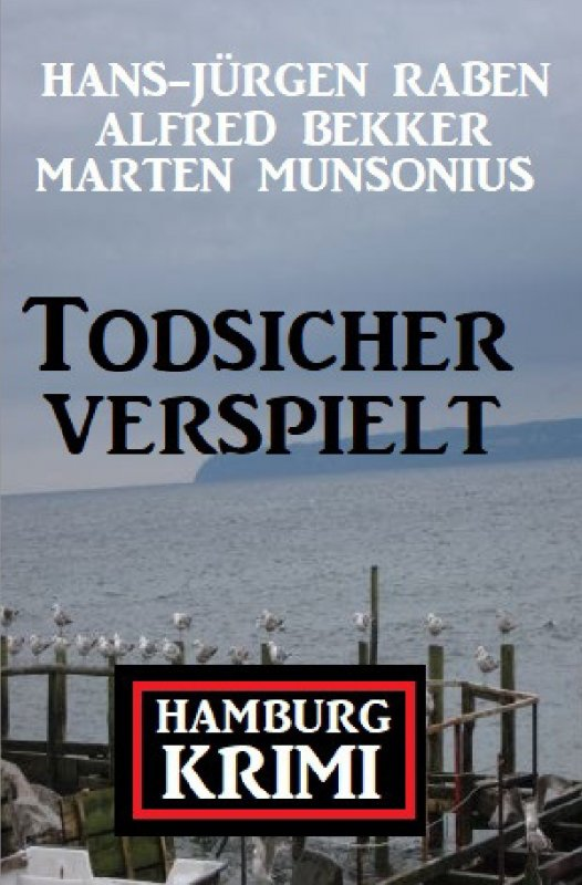 Todsicher verspielt: Hamburg-Krimi