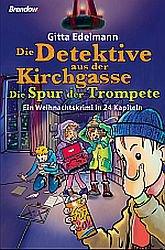 Die Detektive aus der Kirchgasse - Die Spur der Trompete