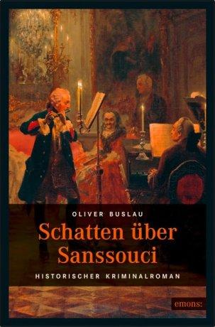 Schatten über Sanssouci. Historischer Kriminalroman