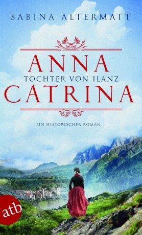 Anna Catrina - Tochter von Ilanz