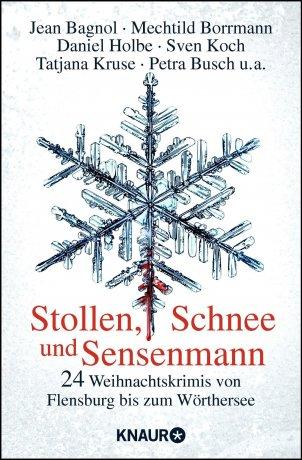 Stollen, Schnee und Sensenmann: 24 Weihnachtskrimis von Flensburg bis zum Wörthersee