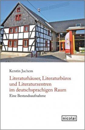 Literaturhäuser, Literaturbüros und Literaturzentren im deutschsprachigen Raum