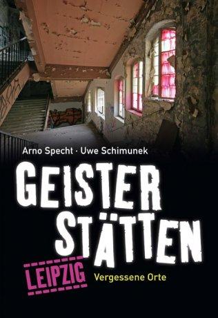 Geisterstätten Leipzig (mit Arno Specht)