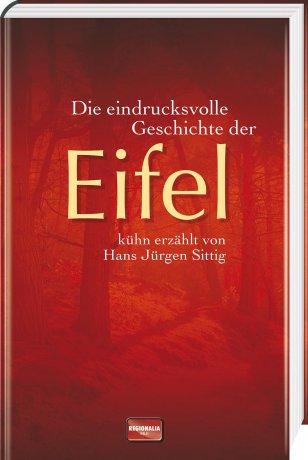 Die eindrucksvolle Geschichte der Eifel