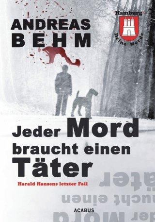 Hamburg - Deine Morde. Jeder Mord braucht einen Täter