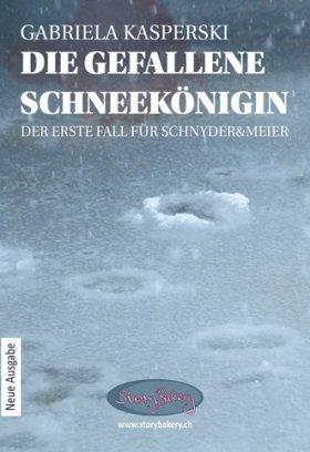 Die gefallene Schneekönigin-der erste Fall für Schnyder&Meier