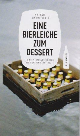 Eine Bierleiche zum Dessert