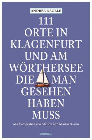 111 Orte in Klagenfurt und am Wörthersee