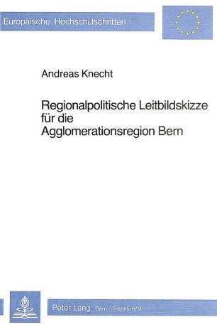 Regionalpolitische Leitbildskizze für die Agglomerationsregion Bern