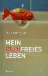 Mein Rudi-freies Leben