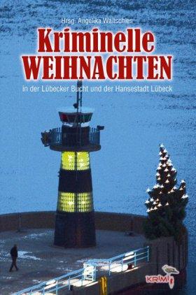 Kriminelle Weihnacht in der Lübecker Bucht und der Hansestadt Lübeck