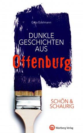 SCHÖN & SCHAURIG - Dunkle Geschichten aus Offenburg