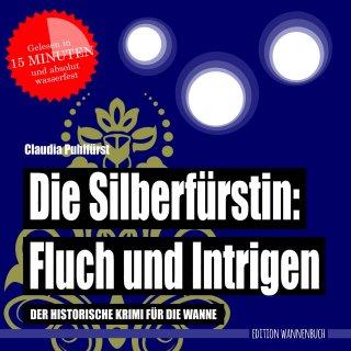 Die Silberfürstin: Fluch und Intrigen