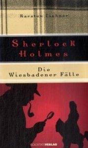 Sherlock Holmes: Die Wiesbadener Fälle