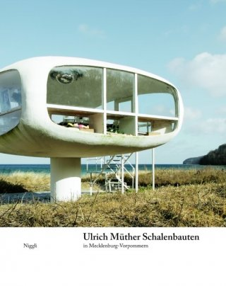 Ulrich Müther. Schalenbauten in Mecklenburg-Vorpommern
