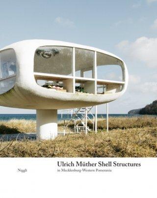 Ulrich Müther. Shell Structures in Mecklenburg-Western Pomerania