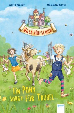 Villa Hufschuh (1). Ein Pony sorgt für Trubel