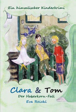 Clara & Tom - Der Haberkorn-Fall