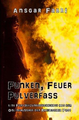 Funken, Feuer, Pulverfass