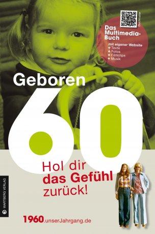 Geboren 1960 - Hol dir das Gefühl zurück!
